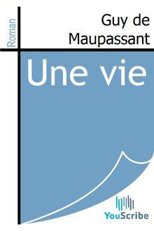 Une vie de Guy de Maupassant - fiche descriptive