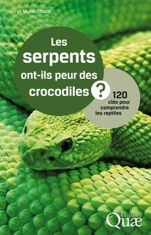 Les serpents ont-ils peur des crocodiles ? de Muriel Chazel, Luc Chazel - fiche descriptive