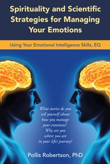 Spirituality and Scientific Strategies for Managing Your Emotions
