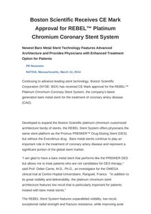 Boston Scientific Receives CE Mark Approval for REBEL™ Platinum Chromium Coronary Stent System