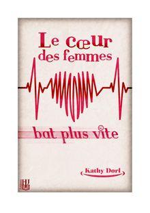 Le cœur des femmes bat plus vite de Kathy DORL - fiche descriptive
