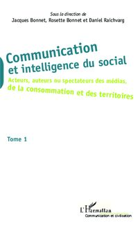 Communication et intelligence du social (Tome 1)