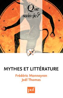 Mythes et littérature - Frédéric Monneyron, Joël Thomas