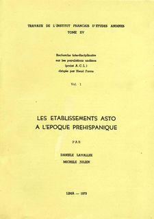 Les établissements Asto à l'époque préhispanique - Michèle Julien, Danièle Lavallée