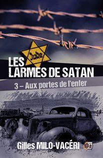 Les Larmes de Satan - Tome 3 - Gilles Milo-Vacéri
