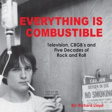 Everything Is Combustible: Television, CBGB