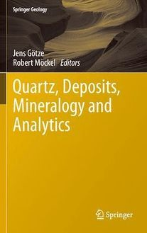 Quartz: Deposits, Mineralogy and Analytics