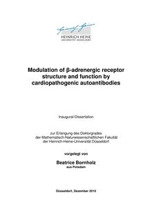 Modulation of β-adrenergic receptor structure and function by cardiopathogenic autoantibodies [Elektronische Ressource] / Beatrice Bornholz. Gutachter: Friedrich Boege ; Peter Westhoff