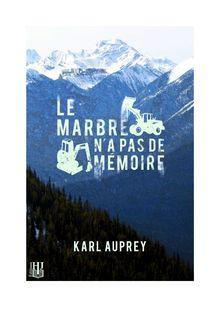 Le marbre n'a pas de mémoire de Karl AUPREY - fiche descriptive