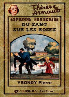 Thérèse Arnaud - Du sang sur les roses - Pierre Yrondy