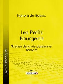 Les Petits Bourgeois de Charles Rabou, Honoré de Balzac, Ligaran - fiche descriptive