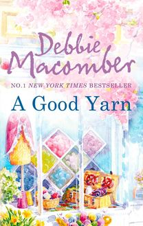 A Good Yarn (Mills & Boon M&B) (A Blossom Street Novel, Book 2)