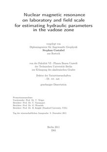 Nuclear magnetic resonance on laboratory and field scale for estimating hydraulic parameters in the vadose zone [Elektronische Ressource] / Stephan Costabel. Betreuer: Ugur Yaramanci