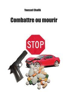 Combattre ou mourir - Youssef Chafik