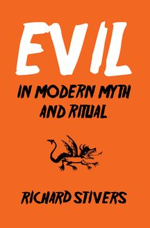 Evil in Modern Myth and Ritual
