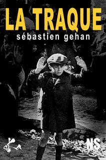 La traque - Sébastien Gehan