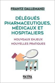 Délégués pharmaceutiques, médicaux et hospitaliers - Frantz Dallemand