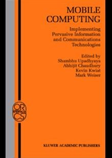Mobile Computing. Implementing Pervasive Information and Communications Technologies