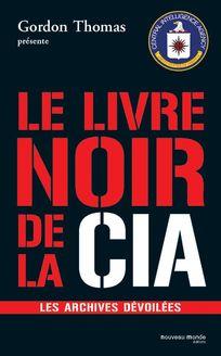 Le Livre noir de la CIA de Yvonnick Denoël - fiche descriptive