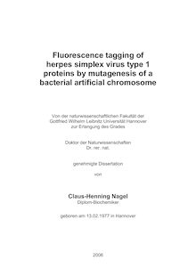 Fluorescence tagging of herpes simplex virus type 1 proteins by mutagenesis of a bacterial artificial chromosome [Elektronische Ressource] / von Claus-Henning Nagel
