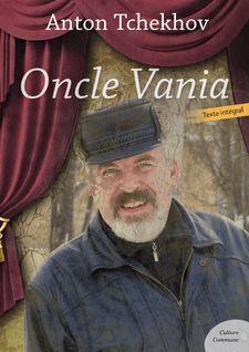 Oncle Vania - Anton Tchekhov