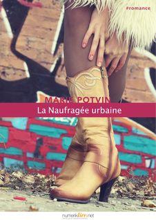 La Naufragée urbaine - Marie Potvin