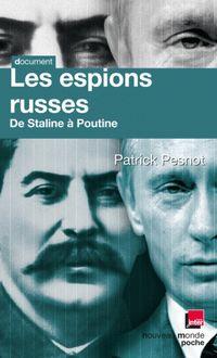 Les espions russes de Staline à Poutine : Les dossiers secrets de Monsieur X de Patrick Pesnot - fiche descriptive