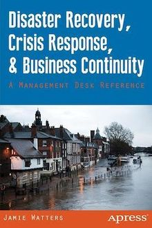 Disaster Recovery, Crisis Response, and Business Continuity