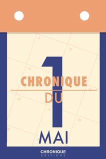 Chronique du 1er  mai - Éditions Chronique