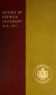 Norwich University, 1819-1911; her history, her graduates, her roll of honor