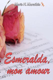 Esmeralda, mon amour - Marie H. Marathée