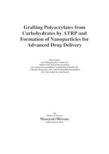 Grafting polyacrylates from carbohydrates by ATRP and formation of nanoparticles for advanced drug delivery [Elektronische Ressource] / von Masayuki Hirosue