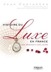 Histoire du luxe en France de Castarède Jean - fiche descriptive