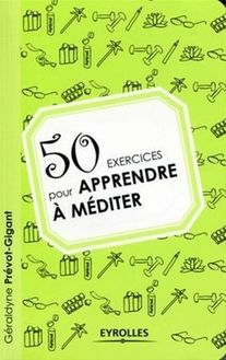 50 exercices pour apprendre à méditer de Prévot-Gigant Géraldyne - fiche descriptive