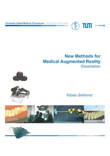 New methods for medical augmented reality [Elektronische Ressource] / Tobias Sielhorst