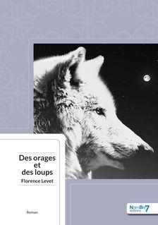 Des Orages et des Loups - Florence Levet