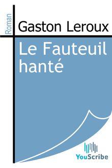 Le Fauteuil hanté de Gaston Leroux - fiche descriptive