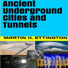 Ancient Underground Cities and Tunnels
