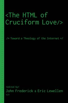 The HTML of Cruciform Love