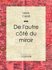 De l'autre côté du miroir de Lewis Carroll, Ligaran - fiche descriptive