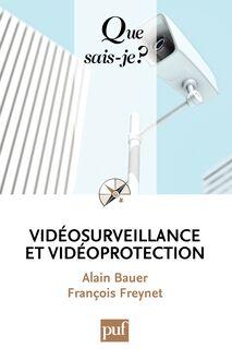 Vidéosurveillance et vidéoprotection de Alain Bauer, François Freynet - fiche descriptive
