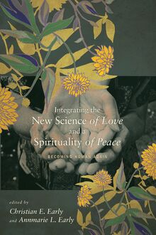 Integrating the New Science of Love and a Spirituality of Peace