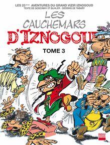 Les cauchemars d'Iznogoud T3 - Album 23 de Jean Tabary, René Goscinny, Alain Buhler - fiche descriptive