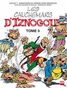 Lire Les cauchemars d'Iznogoud T3 - Album 23 de Jean Tabary, René Goscinny, Alain Buhler