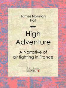 High Adventure de James Norman Hall, Ligaran - fiche descriptive