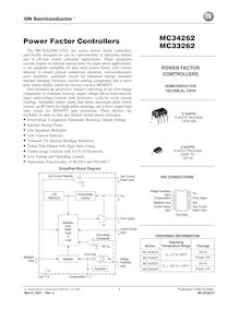 The MC34262 MC33262 are active power factor controllers specifically designed for use as a preconverter in electronic ballast and in off–line power converter applications These integrated circuits feature an internal startup timer for stand–alone applications a one quadrant multiplier for near unity power factor zero current detector to ensure critical conduction operation transconductance error amplifier quickstart circuit for enhanced startup trimmed internal bandgap reference current sensing comparator and a totem pole output ideally suited for driving a power MOSFET