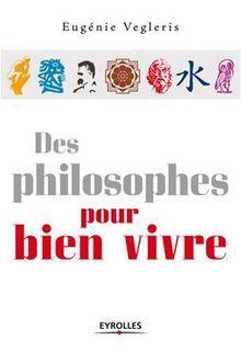 Des philosophes pour bien vivre de Vegleris Eugénie - fiche descriptive