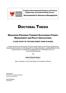 Measuring progress towards sustainable forest management and policy implications [Elektronische Ressource] : a case study of the High Forest Zone in Ghana / by Edward Kweku Nunoo