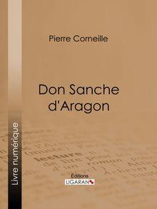 Don Sanche d'Aragon de Ligaran, Pierre Corneille - fiche descriptive