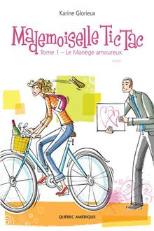Mademoiselle Tic Tac -  Tome 1 : Le Manège amoureux